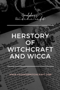 Herstory of Witchcraft and Wicca   History of Witchcraft and Wicca